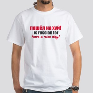 Poshel Na Kh** is Russian For White T-Shirt