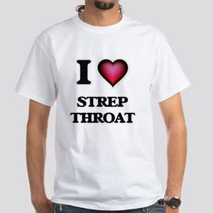 I love Strep Throat T-Shirt