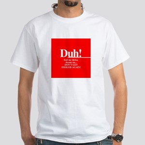 "Jeb Bush the ""smart"" brother? White T-Shirt"