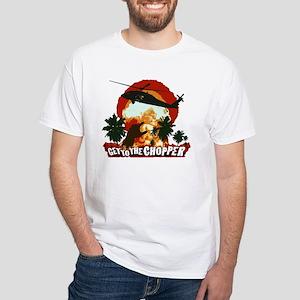 Get to the Chopper! White T-Shirt