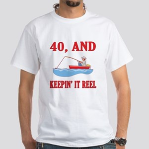 40 And Keepin' It Reel White T-Shirt