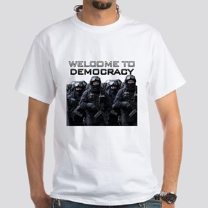 Welcome To Democracy White T-Shirt