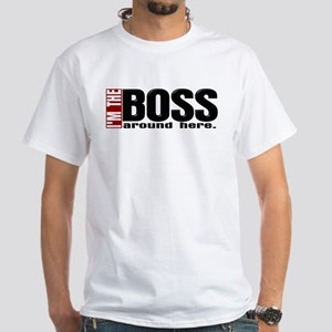 Im the Boss White T-Shirt