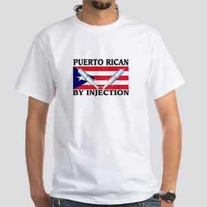Puerto Rican By Injection White T-Shirt