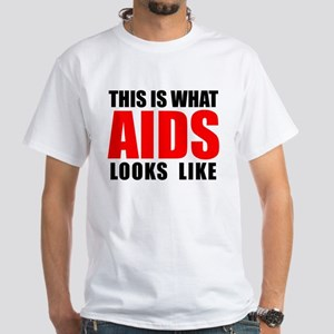 What AIDS looks like White T-Shirt