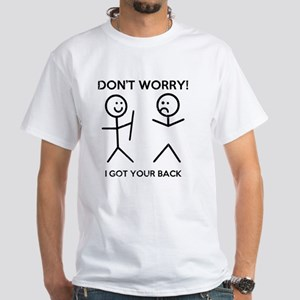 I Got Your Back White T-Shirt