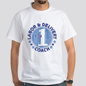 #1 LABOR & DELIVERY COACH White T-Shirt