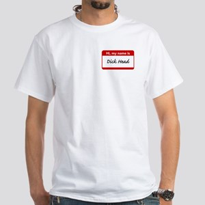 My Name is Dick Head White T-Shirt