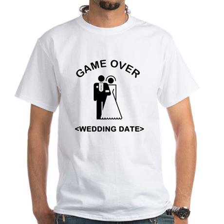 Game Over (Type In Your Wedding Date) White T-Shir