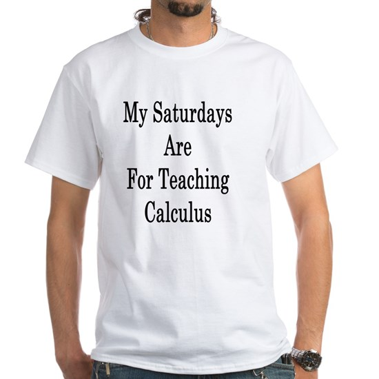 My Saturdays Are For Teaching Calculus