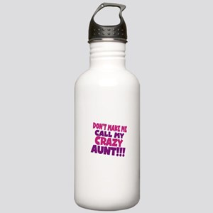 Dont make me call my crazy aunt Water Bottle