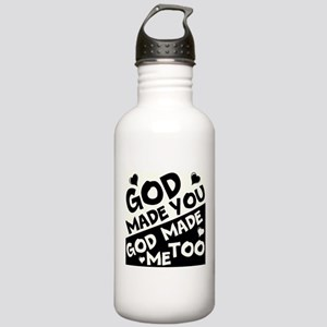 God Made You, God made me Too Water Bottle