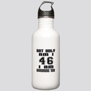 Not Only I Am 46 I Am Stainless Water Bottle 1.0L