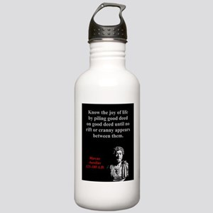 Know The Joy Of Life - Marcus Aurelius Water Bottl