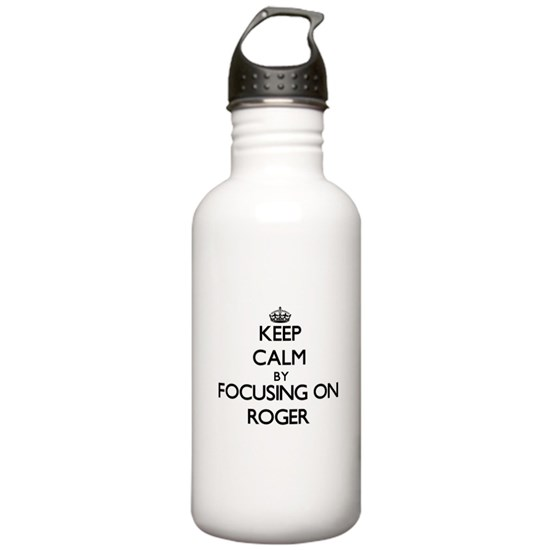 Keep Calm by focusing on on Roger