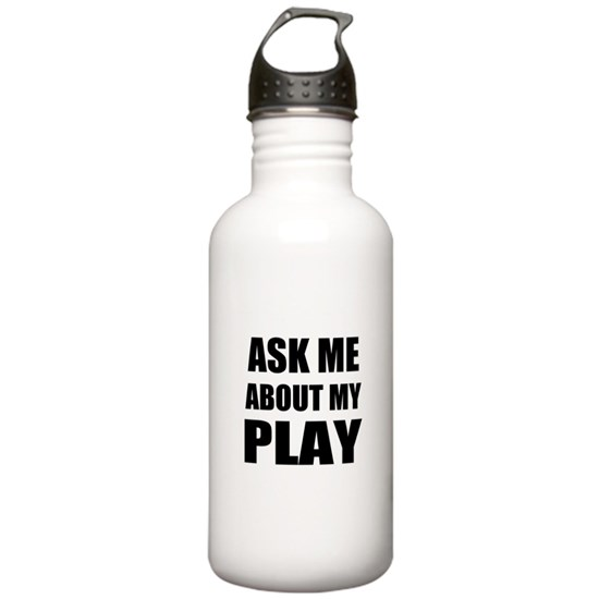 Ask me about my Play