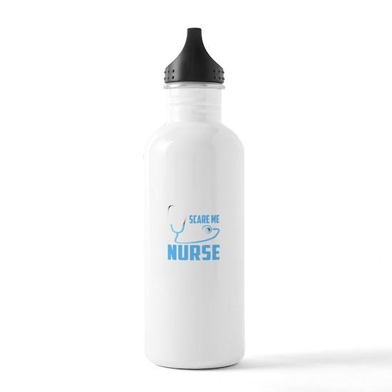 You Can't Scare Me I'm A Nurse