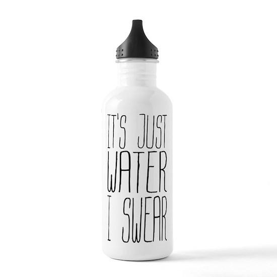 Its Just Water I Swear