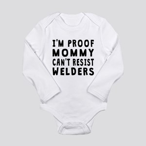 Proof Mommy Cant Resist Welders Body Suit