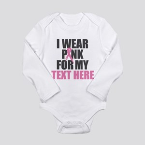 I Wear Pink Personaliz Long Sleeve Infant Bodysuit