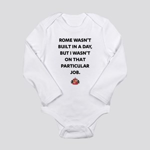 Rome Wasn't Built In A Long Sleeve Infant Bodysuit