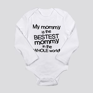 My Mommy Is Bestest Long Sleeve Infant Bodysuit