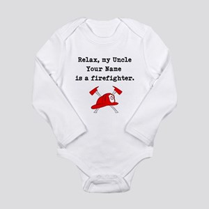 Relax My Uncle Is A Firefighter (Custom) Body Suit
