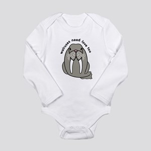 walruses need love too Long Sleeve Infant Bodysuit