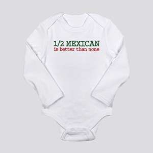 02d65c3b9 Half Mexican Baby Clothes   Accessories - CafePress