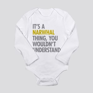 Its A Narwhal Thing Long Sleeve Infant Bodysuit