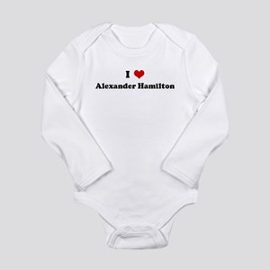 I Love Alexander Hamilton Infant Bodysuit Body Sui