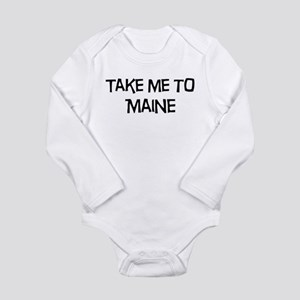 Take me to Maine Long Sleeve Infant Bodysuit