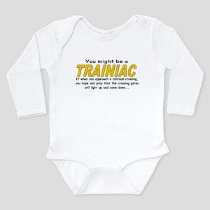 You might be Trainiac -Crossi Long Sleeve Infant B