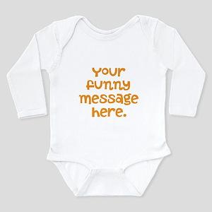 four line funny message Long Sleeve Infant Bodysui