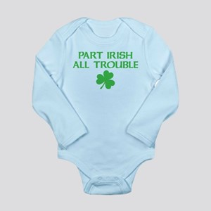 Part Irish All Trouble Long Sleeve Infant Bodysuit