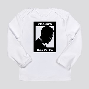 The Bro Has to Go Long Sleeve Infant T-Shirt