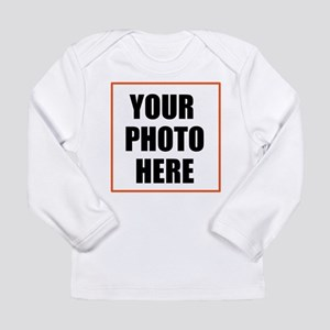 YOUR PHOTO HERE Long Sleeve T-Shirt