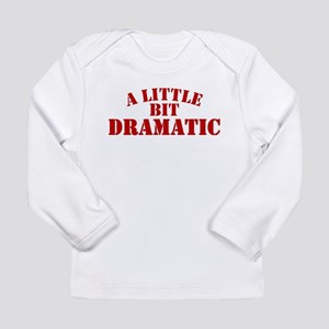 littlebitdramatic Long Sleeve T-Shirt