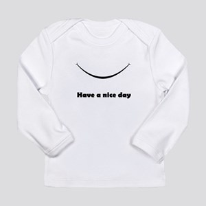 Have a nice day with a smile Long Sleeve Infant T-