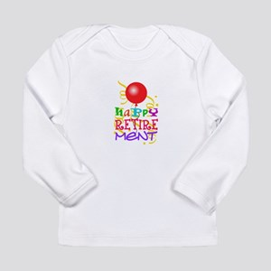 Happy Retirement Long Sleeve T-Shirt