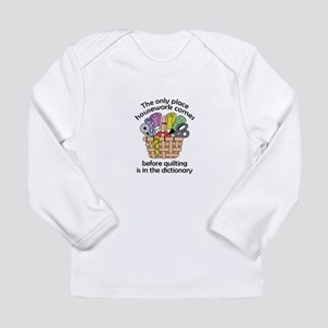 QUILTING BEFORE HOUSEWORK Long Sleeve T-Shirt