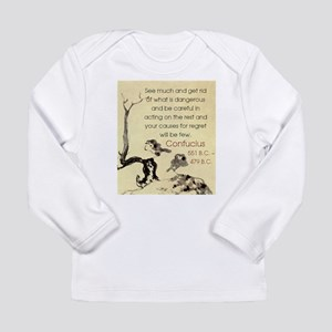 See Much And Get Rid Of - Confucius Long Sleeve In