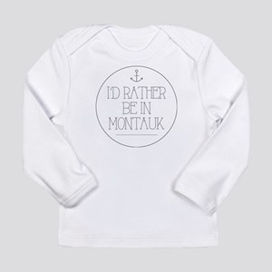 I'd Rather Be In Montauk Long Sleeve T-Shirt