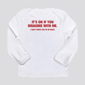 2564ead7 Disagree with me Long Sleeve Infant T-Shirt