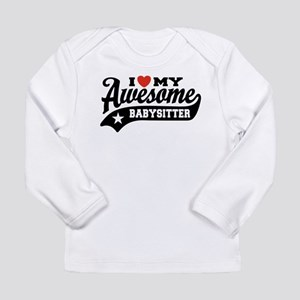 I Love My Awesome Babys Long Sleeve Infant T-Shirt