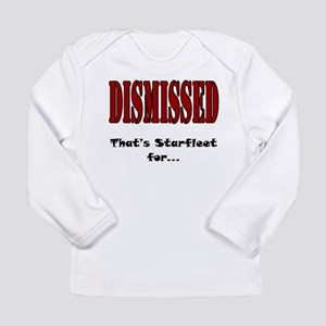 Dismissed, Get Out Long Sleeve Infant T-Shirt