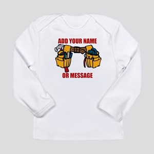 PERSONALIZED Tool Belt Graphic Long Sleeve T-Shirt