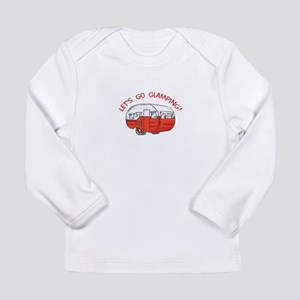 LETS GO GLAMPING Long Sleeve T-Shirt