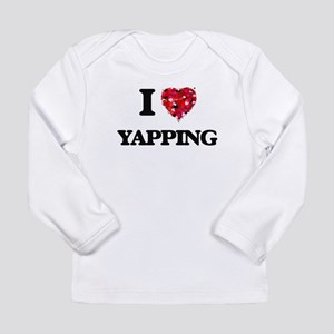 I love Yapping Long Sleeve T-Shirt
