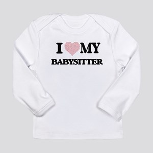 I love my Babysitter (Heart Ma Long Sleeve T-Shirt